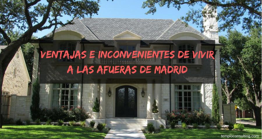 vivir en las afueras de Madrid