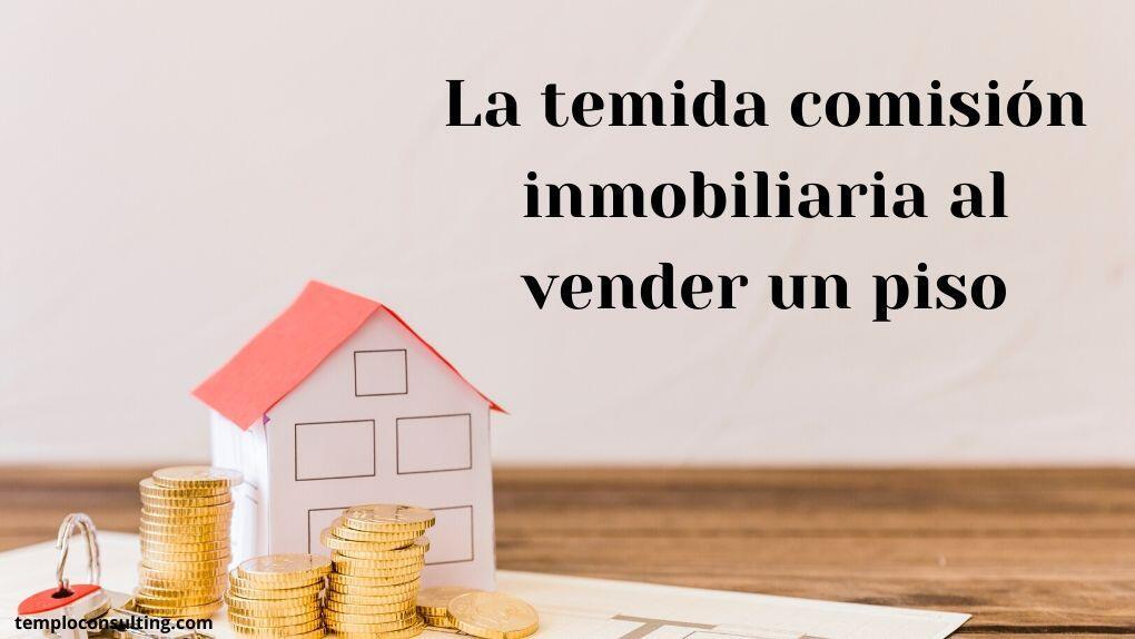 Cuál es la comisión inmobiliaria al vender un piso en Madrid