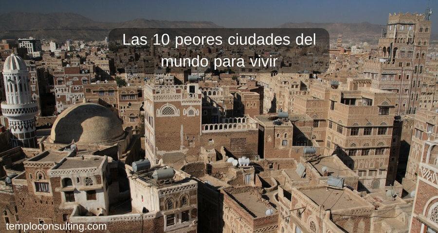 peores ciudades del mundo para vivir