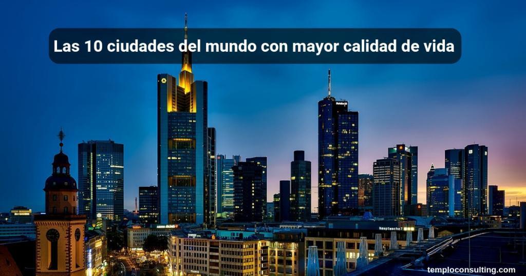 ciudades del mundo con mayor calidad de vida