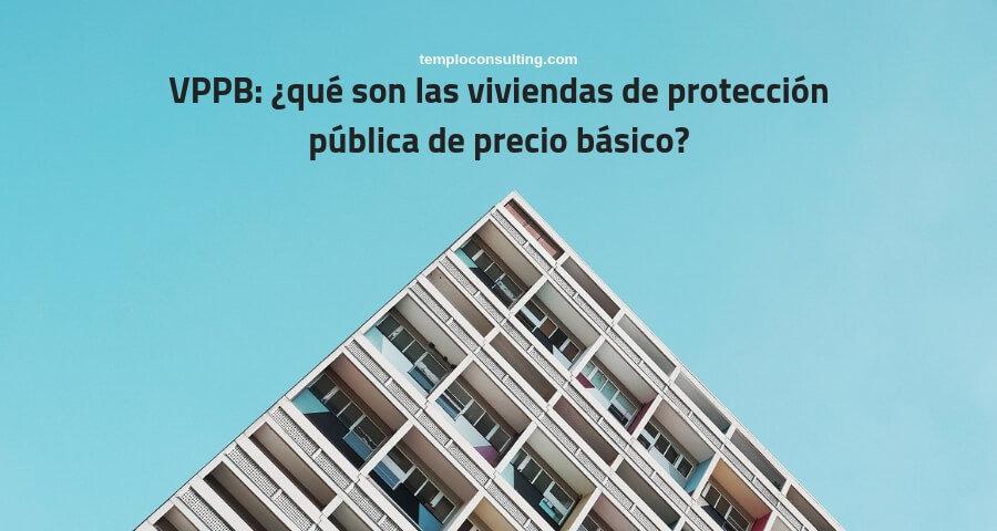 VPPB, viviendas de protección pública de precio básico