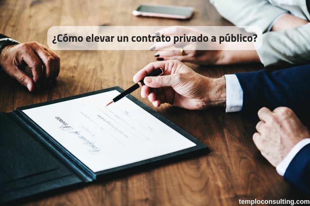 Elevar un contrato privado a público
