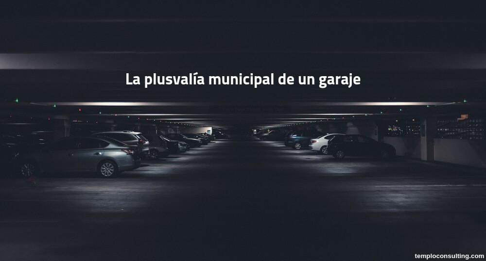 La plusvalía municipal de un garaje