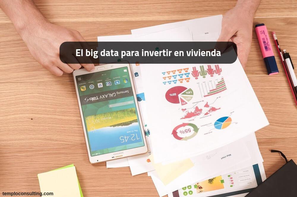 Big data para invertir en vivienda