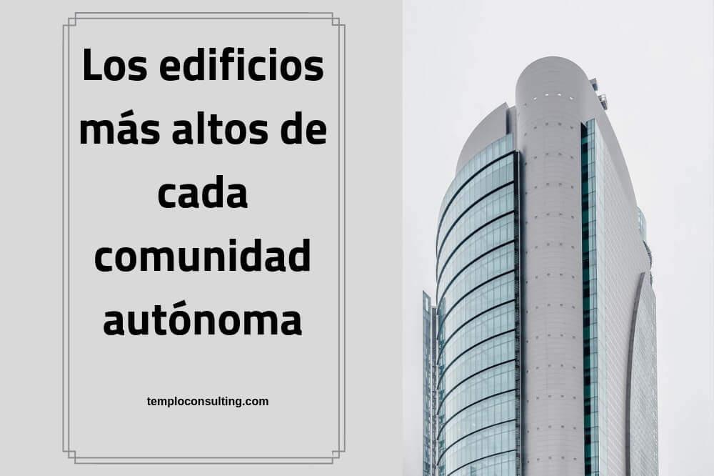 los edificios más altos de cada comunidad autónoma
