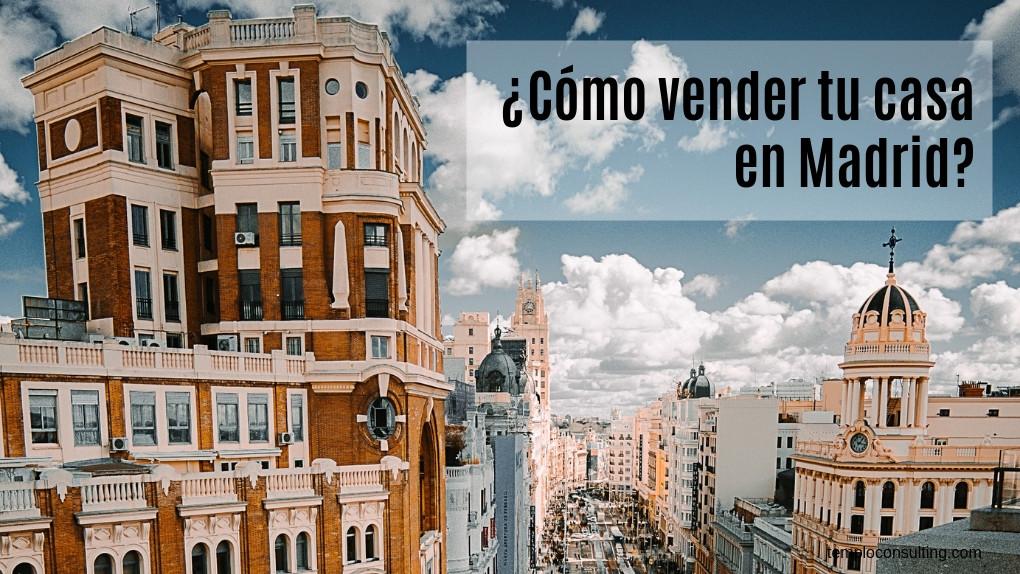 ¿Cómo vender tu casa en Madrid? Confía en grandes profesionales