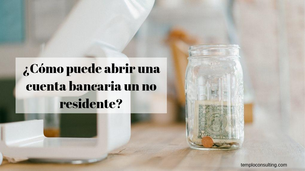 abrir cuenta bancaria no residentes