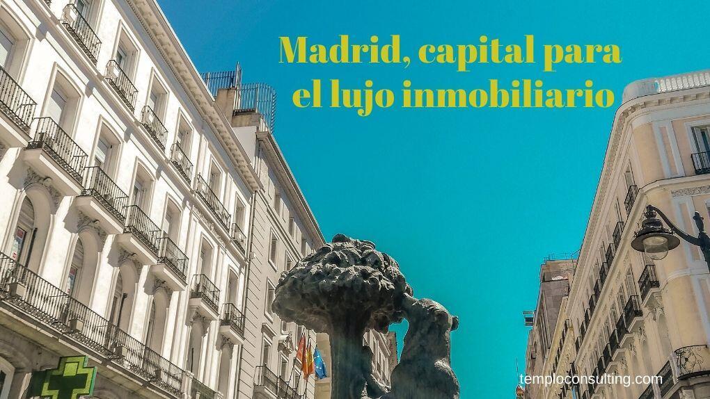 Madrid, capital para inversiones inmobiliarias de lujo