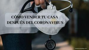 Claves para vender tu hogar en la Comunidad de Madrid después del Coronavirus