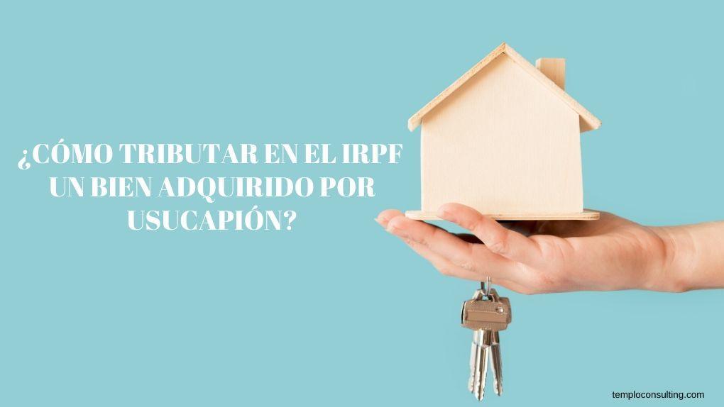 tributar vivienda IRPF usucapion