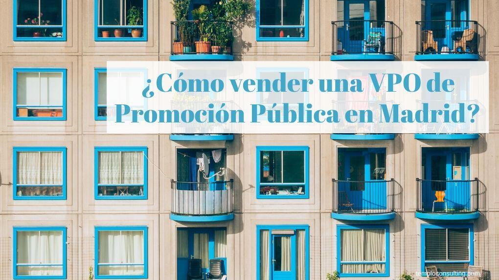 vender tu VPO de Promoción Pública en Madrid