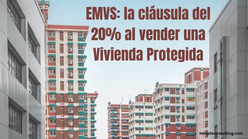 EMVS: la cláusula del 20% al vender una Vivienda Protegida